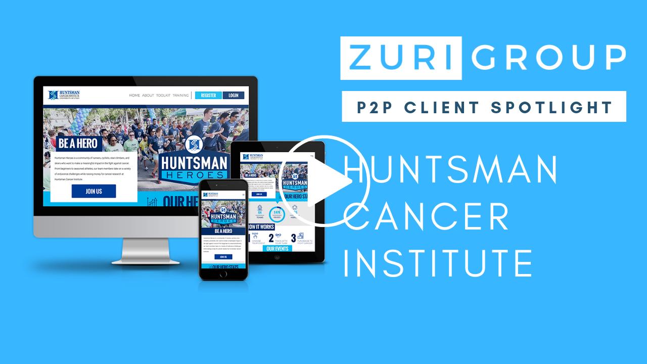 Zuri Group P2P Client Spotlight: Huntsman Cancer Institute