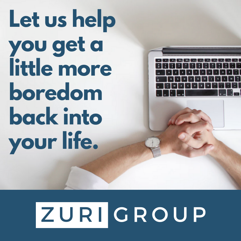 Let Zuri Group help your nonprofit get a little more boredom back into your life.
