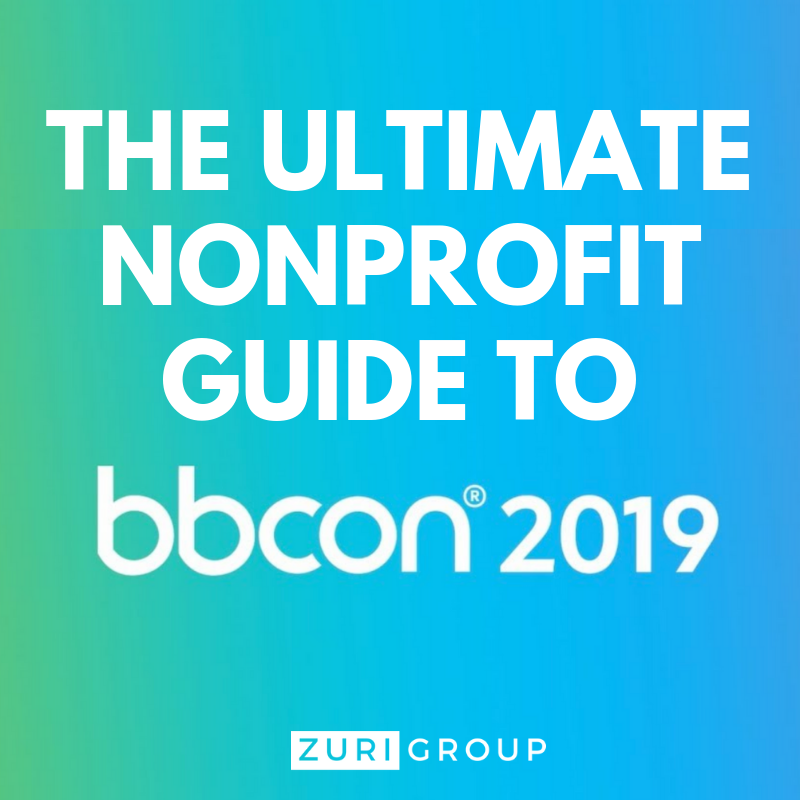 The Ultimate Nonprofit Guide to bbcon 2019 - from the nonprofit consulting experts at Zuri Group